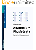 Anatomie - Physiologie in Frage und Antwort