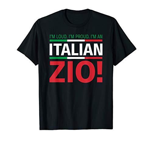 Loud Italian Zio Shirt for Proud Italian Uncles