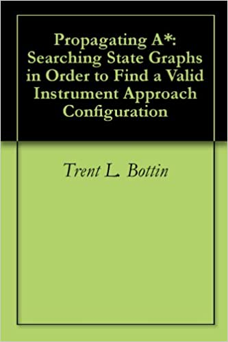 Neue Bücher als PDF-Download Propagating A*: Searching State Graphs in Order to Find a Valid Instrument Approach Configuration ePub B007VELZZW