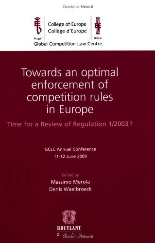 Download Towards an optimal enforcement of competition rules in Europe : Time for a Review of Regulation 1/2003 ? (Global Competition Law Centre) (2010-09-28) pdf epub