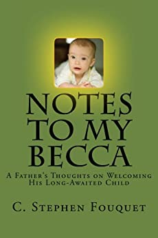 Notes to My Becca, Second Edition by [Fouquet, C. Stephen]
