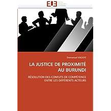 LA JUSTICE DE PROXIMITÉ AU BURUNDI: RÉSOLUTION DES CONFLITS DE COMPÉTENCE ENTRE LES DIFFÉRENTS ACTEURS