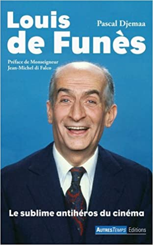 Lire Louis de Funès : Le sublime antihéros du cinéma epub, pdf