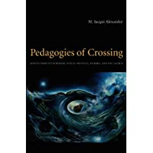 Pedagogies of Crossing: Meditations on Feminism, Sexual Politics, Memory, and the Sacred (Perverse Modernities)