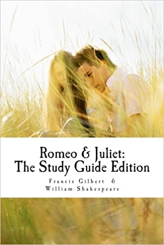 Romeo and Juliet: The Study Guide Edition: Complete text with parallel translation & integrated study guide: Volume 3 Creative Study Guide Editions