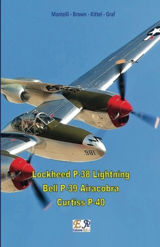 (Lockheed P-38 Lightning - Bell P-39 Airacobra - Curtiss P-40)