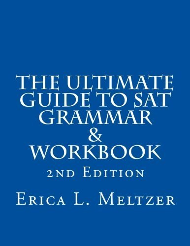 The Ultimate Guide to SAT Grammar & Workbook by Erica L. Meltzer (2013-01-25)