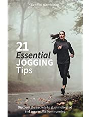 21 Essential Jogging Tips: Discover the secrets to stay motivated and see results from running