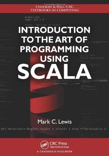 Introduction to the Art of Programming Using Scala (Chapman & Hall/CRC Textbooks in Computing) by Mark C. Lewis (2012-11-05) by Chapman and Hall/CRC