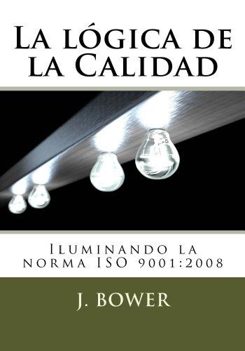Descargar Libro La Lógica De La Calidad J. Bower