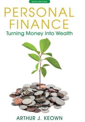 Personal Finance: Turning Money into Wealth 6th Edition The Prentice Hall Series in Finance