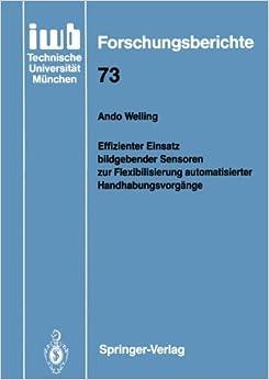 Book Effizienter Einsatz bildgebender Sensoren zur Flexibilisierung automatisierter Handhabungsvorgänge (iwb Forschungsberichte) (German Edition)