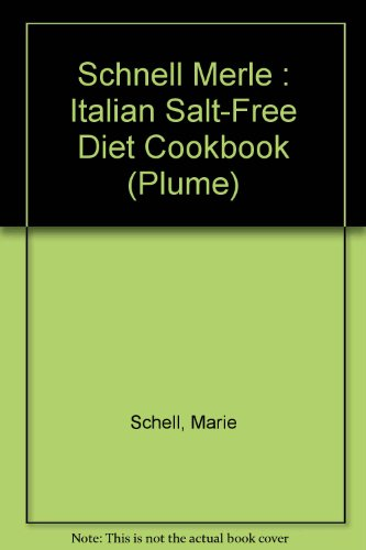 Italian Salt Free Diet by Merle Schell