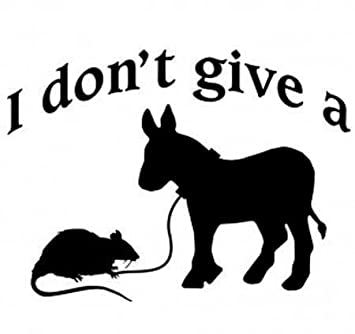 Dont A Arse Rats Give I