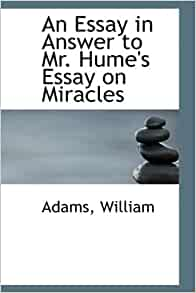 a response to humes view on miracles Of miracles is the title of section x of david hume's an enquiry concerning human understanding (1748) origins and text in the 19th-century edition of hume's.