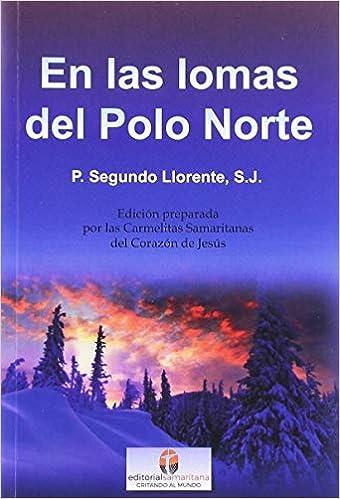 En las lomas del Polo Norte: Amazon.es: S.J., Padre Segundo ...