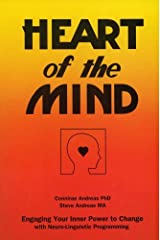Heart of the Mind - Engaging Your Inner Power to Change with Neuro-Linguistic Programming Kindle Edition