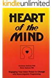 Heart of the Mind - Engaging Your Inner Power to Change with Neuro-Linguistic Programming