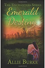 Emerald Destiny (The Enchanters Series) (Volume 2) Paperback