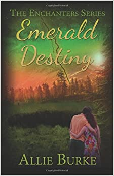 Emerald Destiny: Volume 2 (The Enchanters Series)