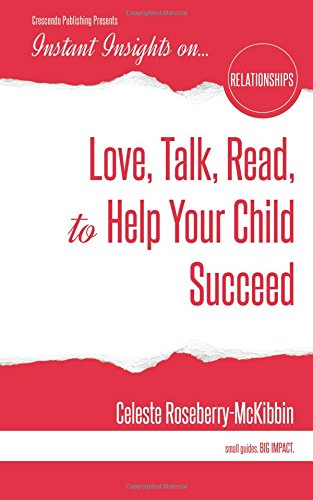Instant Insights on...Love, Talk, Read, to Help Your Child Succeed