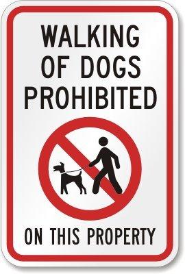 Caminando de perros prohibido sobre la propiedad (con ...