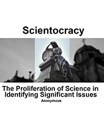 Scientocracy: The Proliferation of Science in Indentifying Significant Issues