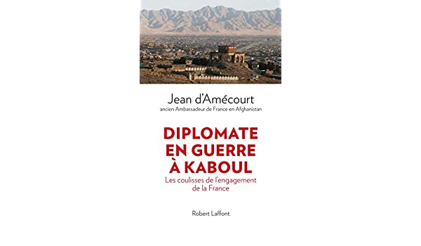 Diplomate en guerre à Kaboul (French Edition)