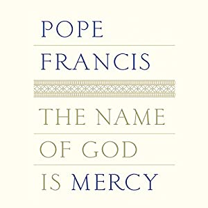 The Name of God Is Mercy Audiobook