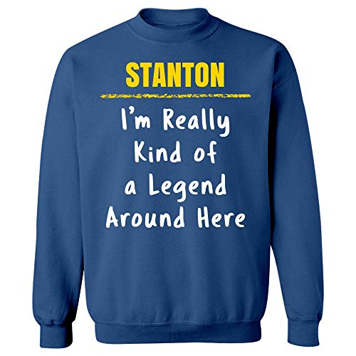 - Stanton Really Kind of a Legend Sarcastic Funny Saying Name Pride Gift - Sweatshirt