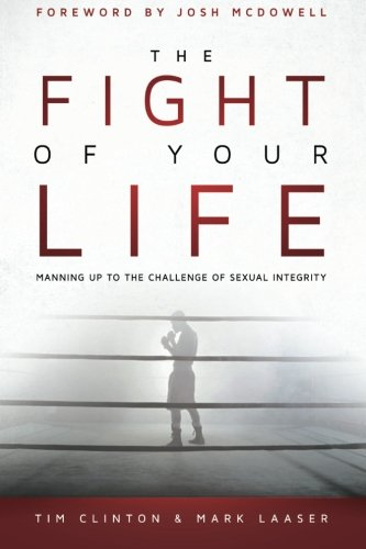 The Fight of Your Life: Manning Up to the Challenge of Sexual - Mall Clinton