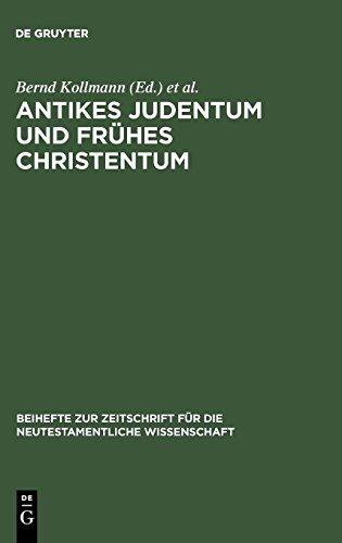 - Antikes Judentum und Frühes Christentum (Beihefte Zur Zeitschrift Für die Neutestamentliche Wissensch) (German Edition)