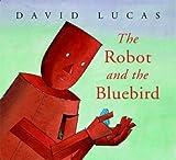 robot and bluebird - The Robot And The Bluebird