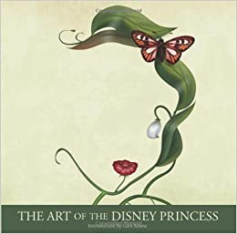 the art of the disney princess disney editions deluxe