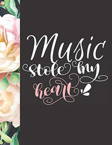 Music Stole My Heart: Floral Blank Music Sheets Journal To Write Your Own Songs For Women, Girls, Musician Students And Professionals (Guitar Easter Basket)