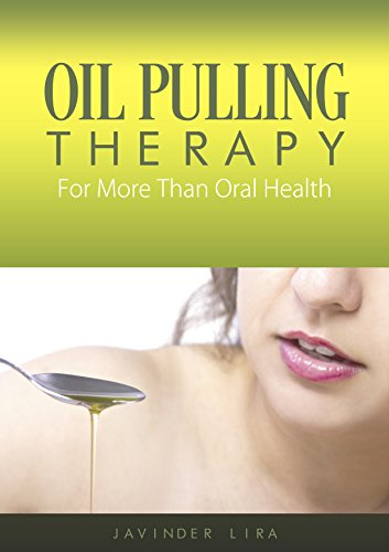 Oil Pulling Therapy (Oil Pulling Therapy: For More Than Oral Health)