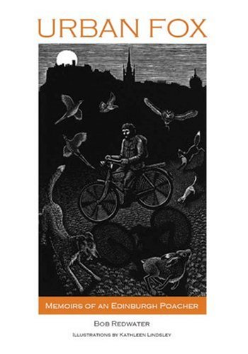 Download Urban Fox: Memoirs of an Edinburgh Poacher PDF