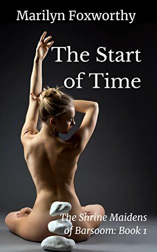 The Start of Time: Shrine Maidens of Barsoom Book 1