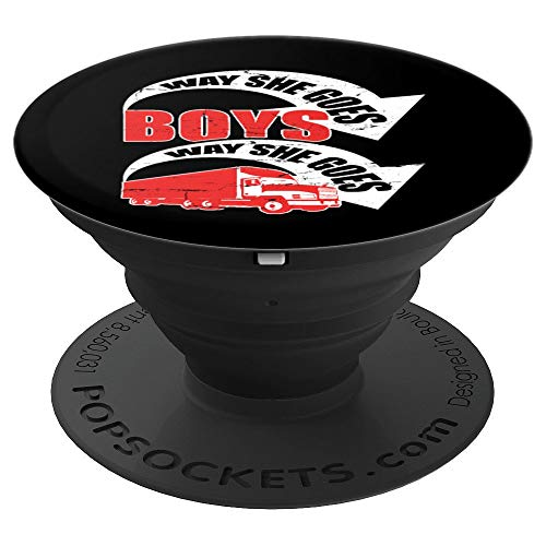 Way She Goes Boys Truck Trucker Big Diesel Driving Fan - PopSockets Grip and Stand for Phones and Tablets (Trailer Boys Park Beer)
