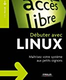 Linux kung-fu : débuter et maîtriser votre système aux petits oignons : Avec Debian slackware et autres systèmes
