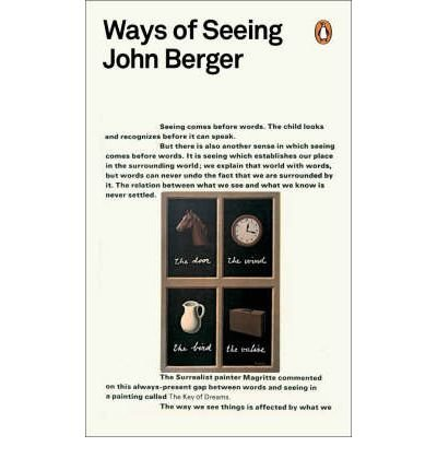 an analysis of the topic of the writing ways of seeing by john berger 11 images of resemblance:  nor in the visual and material qualities of writing  (this adorns the cover of the penguin edition of john berger's ways of seeing).