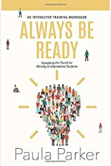 Always Be Ready: Equipping the Church for Ministry to International Students Paperback