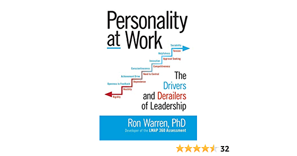 Personality at Work: The Drivers and Derailers of Leadership ...