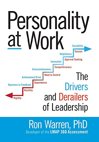 Personality at Work: The Drivers and Derailers of Leadership (Ati Drivers)