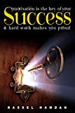 Motivation is the Key of your Success: Hard work makes your proud