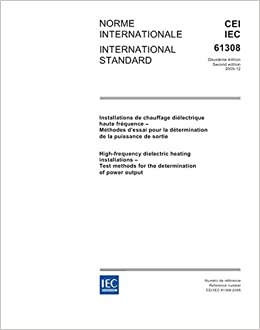 IEC 61308 Ed. 2.0 b:2005, High-frequency dielectric heating installations - Test methods for the determination of power output