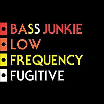 Amazon.com: Bass Junkie - Low Frequency Fugitive - Bass ...