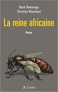 La reine africaine : roman, Domerego, Roch