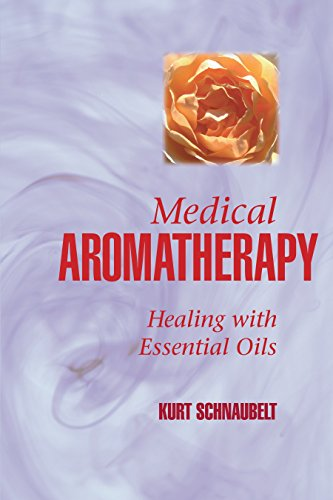 - Medical Aromatherapy: Healing with Essential Oils