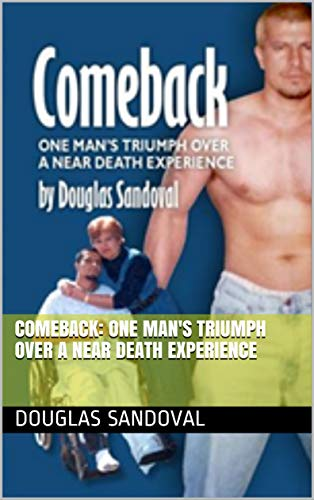#freebooks – Comeback: One Man's Triumph Over a Near Death Experience – FREE on February 1st